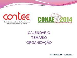 CALENDRIO TEMRIO ORGANIZAO So PauloSP 13102012 CALENDRIO 03122012