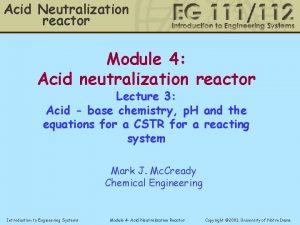 Acid Neutralization reactor Module 4 Acid neutralization reactor