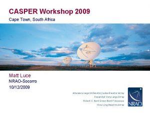 CASPER Workshop 2009 Cape Town South Africa Matt