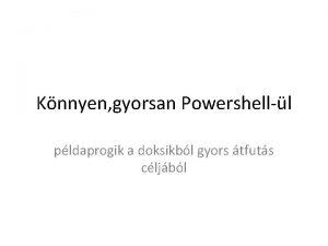 Knnyen gyorsan Powershelll pldaprogik a doksikbl gyors tfuts