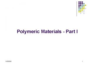 Polymeric Materials Part I 11252020 1 What is