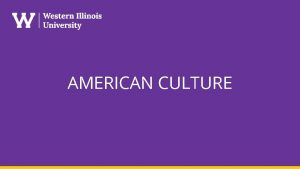 AMERICAN CULTURE American Culture The Basics The United