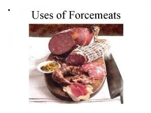 Uses of Forcemeats Pate Pate en Croute A