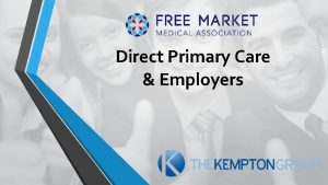 Direct Primary Care Employers EMPLOYERS DPC This is