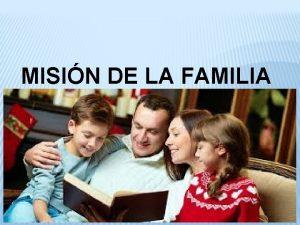 MISIN DE LA FAMILIA La familia tiene una