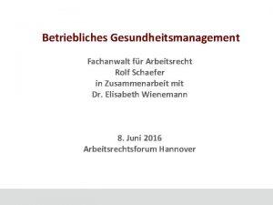 Betriebliches Gesundheitsmanagement Fachanwalt fr Arbeitsrecht Rolf Schaefer in