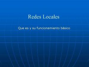 Redes Locales Que es y su funcionamiento bsico