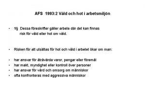 AFS 1993 2 Vld och hot i arbetsmiljn