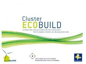 Pourquoi lcoconstruction Le Cluster Ecobuild questce que cest