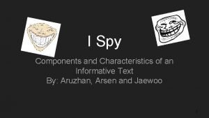 I Spy Components and Characteristics of an Informative