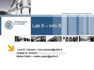 DIPARTIMENTO DI ELETTRONICA E INFORMAZIONE Lab 6 Info
