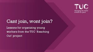 Cant join wont join Lessons for organising young