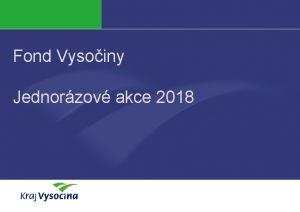 Fond Vysoiny Jednorzov akce 2018 Jana ermkov Fond