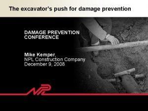 The excavators push for damage prevention DAMAGE PREVENTION