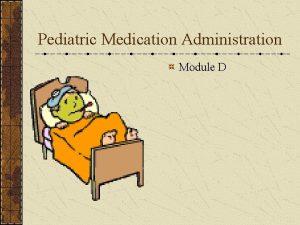 Pediatric Medication Administration Module D Pediatric Classifications Age