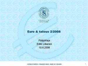 Euro talous 22008 Pjohtaja Erkki Liikanen 10 6