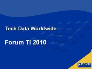 Tech Data Worldwide Forum TI 2010 Tech Data