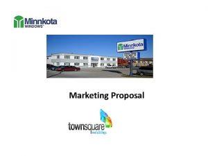 Marketing Proposal Minnkota Windows has been in business
