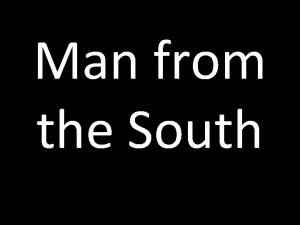 Man from the South Characterisation The Man in