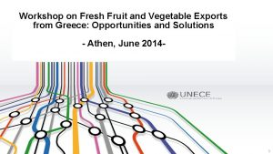 Workshop on Fresh Fruit and Vegetable Exports from