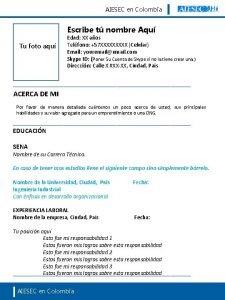 AIESEC en Colombia Escribe t nombre Aqu Tu
