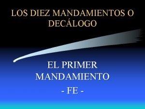 LOS DIEZ MANDAMIENTOS O DECLOGO EL PRIMER MANDAMIENTO