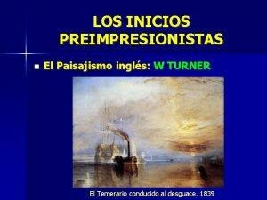 LOS INICIOS PREIMPRESIONISTAS El Paisajismo ingls W TURNER