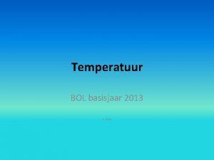Temperatuur BOL basisjaar 2013 E Flink Doel van