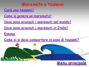 Maremoto o tsunami Cos uno tsunami Come si