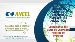 Programa de Eficincia Energtica Regulado Pela ANEEL PEE