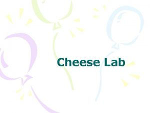 Cheese Lab Purpose Determine which curdling agent produces