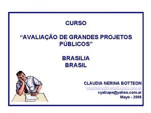 CURSO AVALIAO DE GRANDES PROJETOS PBLICOS BRASILIA BRASIL