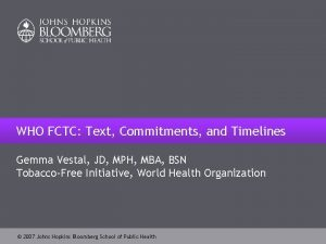 WHO FCTC Text Commitments and Timelines Gemma Vestal