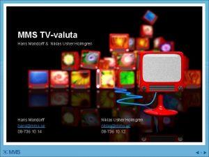 MMS TVvaluta Hans Mandorff Niklas Usher Holmgren Hans