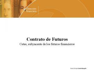 Contrato de Futuros Cetes subyacente de los futuros