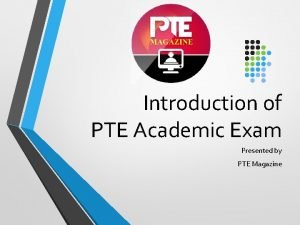 Introduction of PTE Academic Exam Presented by PTE