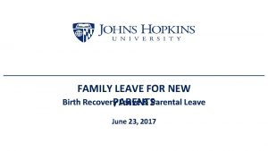 FAMILY LEAVE FOR NEW Birth Recovery PARENTS Leave