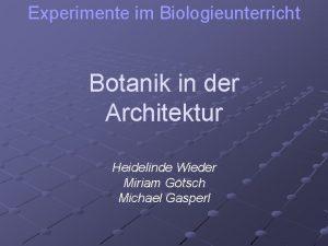 Experimente im Biologieunterricht Botanik in der Architektur Heidelinde