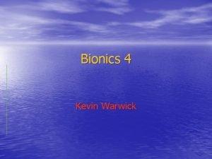 Bionics 4 Kevin Warwick Artificial Limbs An artificial