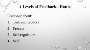 4 Levels of Feedback Hattie Feedback about 1