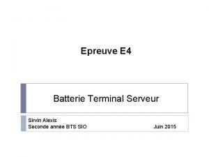 Epreuve E 4 Batterie Terminal Serveur Sirvin Alexis