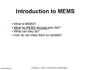 Introduction to MEMS What is MEMS SWhat do
