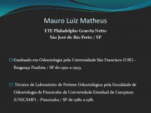 Mauro Luiz Matheus ETE Philadelpho Gouva Netto So