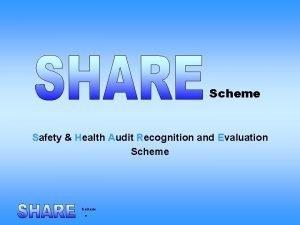 Scheme Safety Health Audit Recognition and Evaluation Scheme