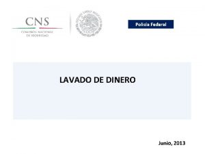 Polica Federal LAVADO DE DINERO Junio 2013 Polica