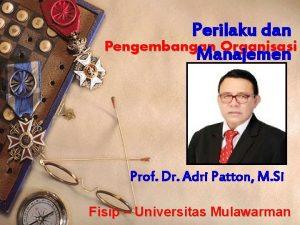 Perilaku dan Pengembangan Organisasi Manajemen Prof Dr Adri