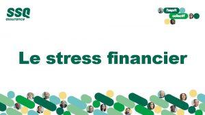 Le stress financier Le stress financier Agenda 1