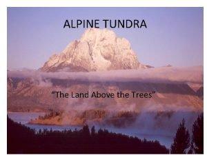ALPINE TUNDRA The Land Above the Trees Tundra