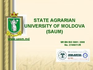 STATE AGRARIAN UNIVERSITY OF MOLDOVA SAUM www uasm