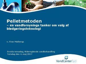 Pelletmetoden en vandforsynings tanker om valg af bldgringsteknologi